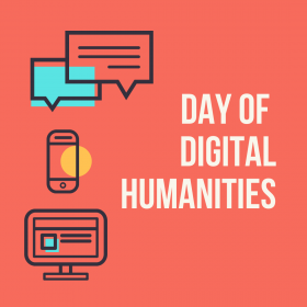orange square with illustrations of talking bubbles, cell phone, and computer screen. White text reads day of digital humanities.